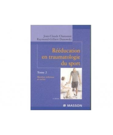 Rééducation en traumatologie du sport - Tome 2 -