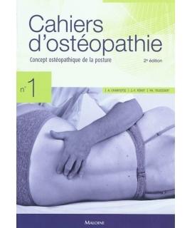 CAHIER D'OSTÉOPATHIE NO 1, 2E ÉDITION Concept ostéopathique de la posture