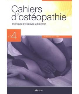 CAHIER D'OSTÉOPATHIE NO 4, 2e édition Techniques myotensives rachidiennes