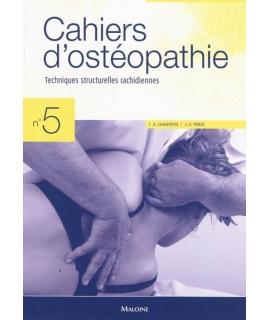 CAHIER D'OSTÉOPATHIE NO 5, 2e édition Techniques structurelles rachidiennes