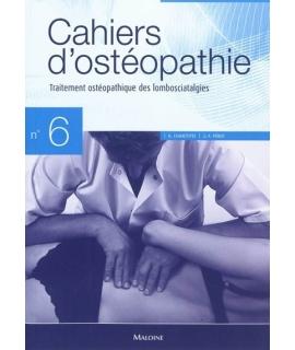 CAHIER D'OSTÉOPATHIE NO 6, 2E ÉDITION Traitement ostéopathique des lomboscialtalgies