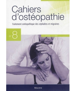 CAHIER D'OSTÉOPATHIE NO 8/Traitement Ostéopathique des céphalées et migraines/Chantepie